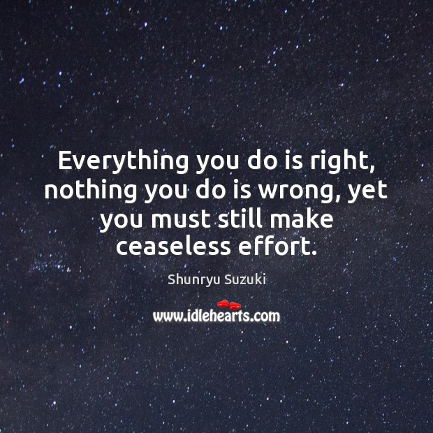 Image, Everything you do is right, nothing you do is wrong, yet you