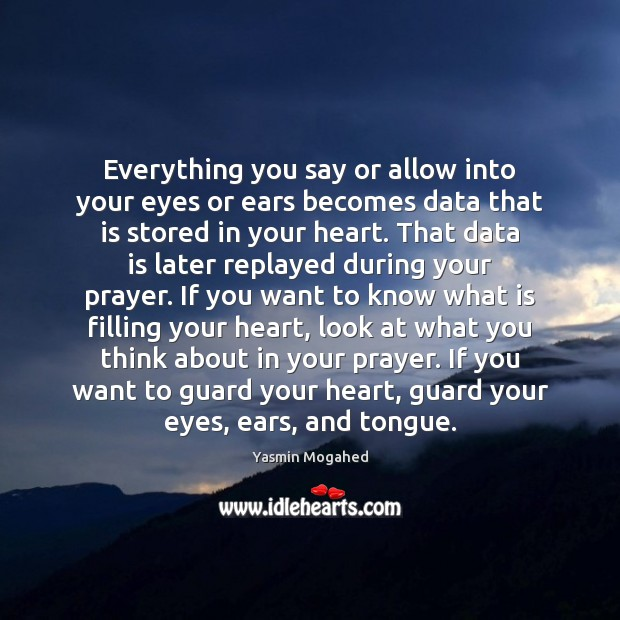 Everything you say or allow into your eyes or ears becomes data Data Quotes Image