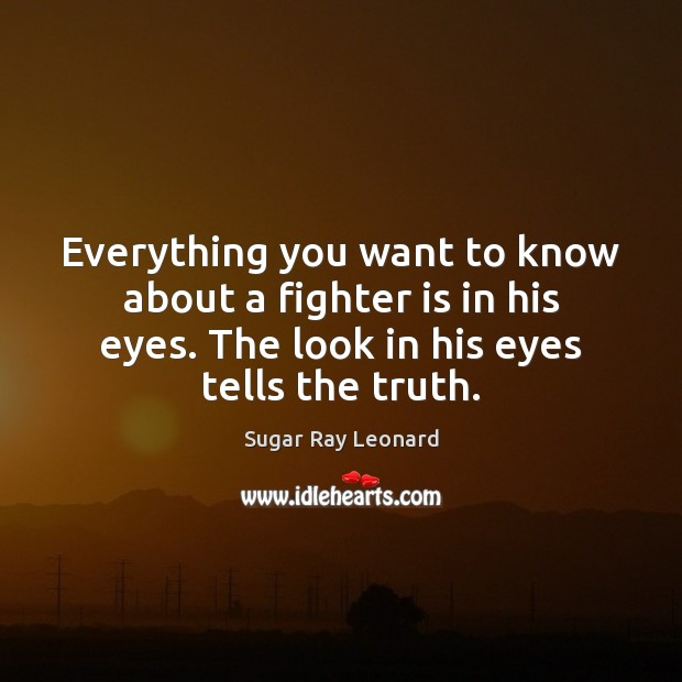 Everything you want to know about a fighter is in his eyes. Image