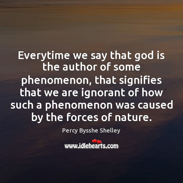 Everytime we say that God is the author of some phenomenon, that Image