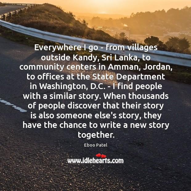 Image, Everywhere I go – from villages outside Kandy, Sri Lanka, to community
