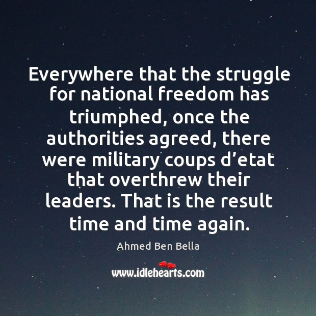 Everywhere that the struggle for national freedom has triumphed, once the authorities agreed Image