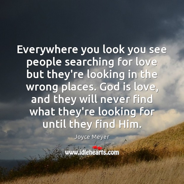 Everywhere you look you see people searching for love but they're looking Image