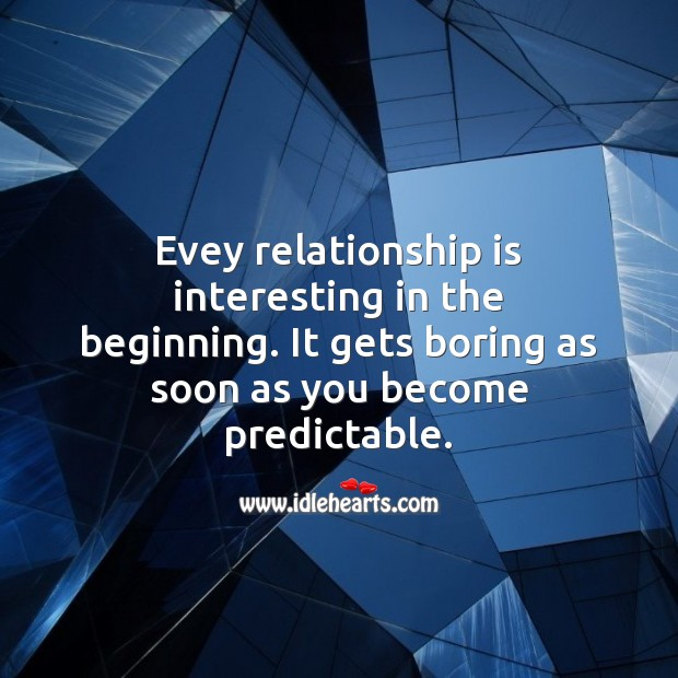 Evey relationship is interesting in the beginning. Relationship Quotes Image