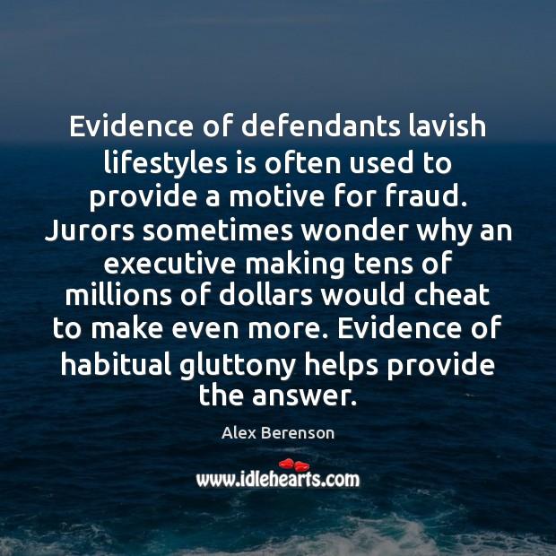 Image, Evidence of defendants lavish lifestyles is often used to provide a motive