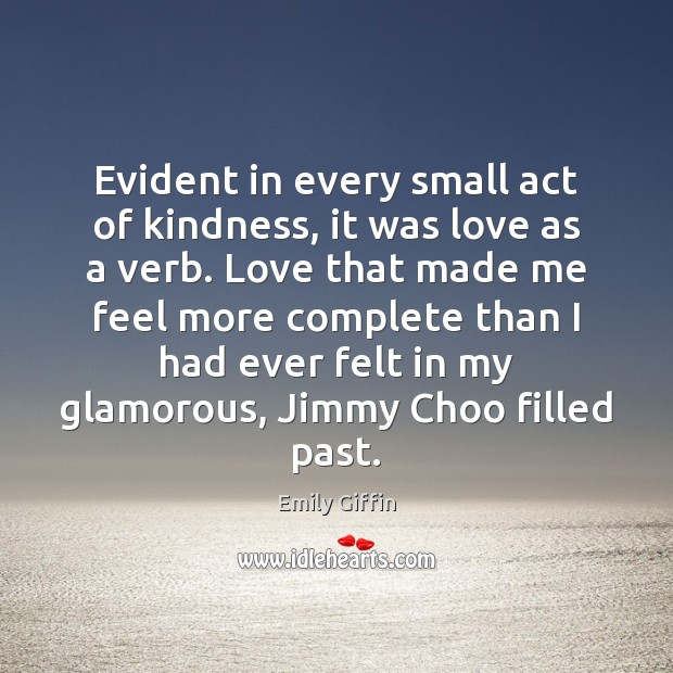 Image, Evident in every small act of kindness, it was love as a