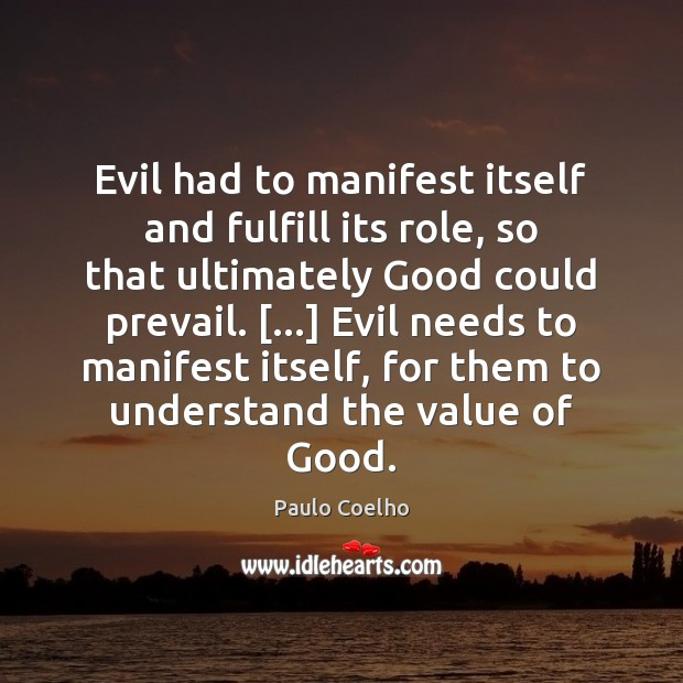 Image, Evil had to manifest itself and fulfill its role, so that ultimately