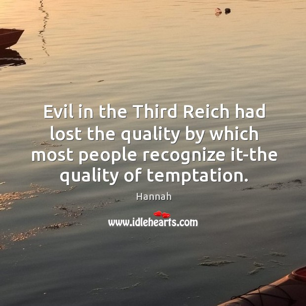 Evil in the Third Reich had lost the quality by which most Image