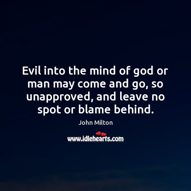 Image, Evil into the mind of God or man may come and go,