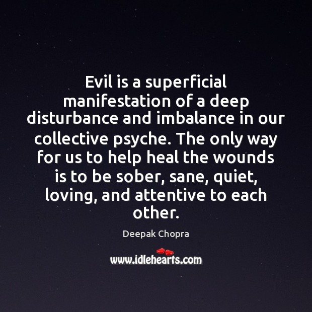 Evil is a superficial manifestation of a deep disturbance and imbalance in Image