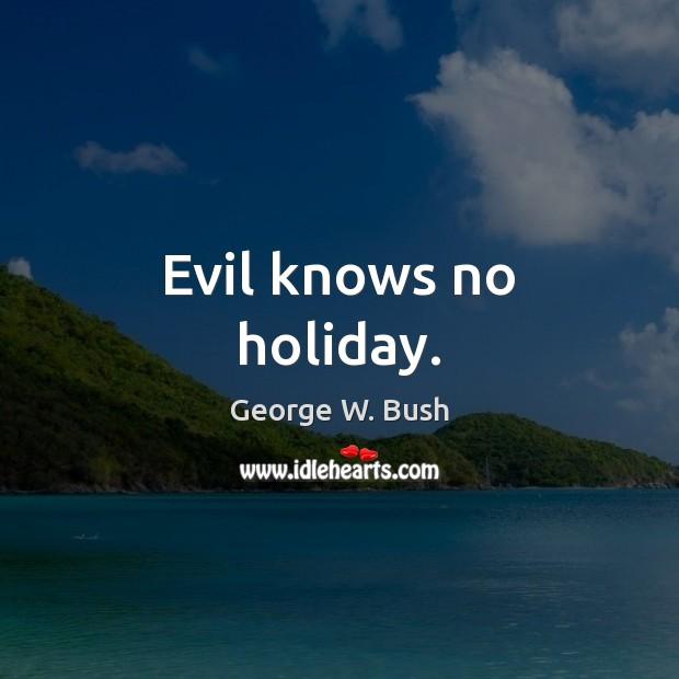 Evil knows no holiday. Image