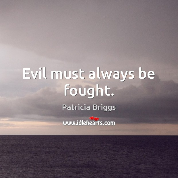 Evil must always be fought. Image