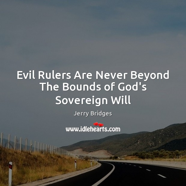 Image, Evil Rulers Are Never Beyond The Bounds of God's Sovereign Will