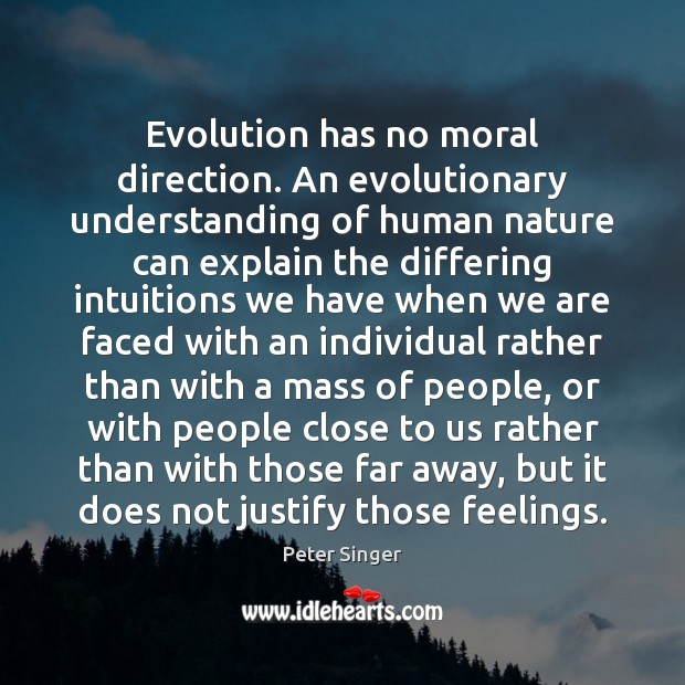 Evolution has no moral direction. An evolutionary understanding of human nature can Image