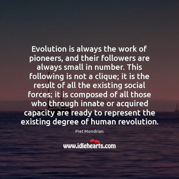 Evolution is always the work of pioneers, and their followers are always Image