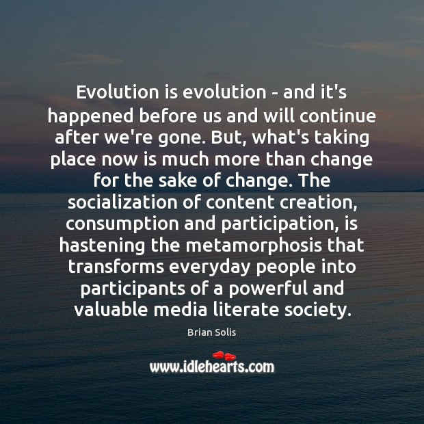 Image, Evolution is evolution – and it's happened before us and will continue