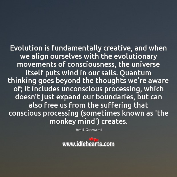 Image, Evolution is fundamentally creative, and when we align ourselves with the evolutionary