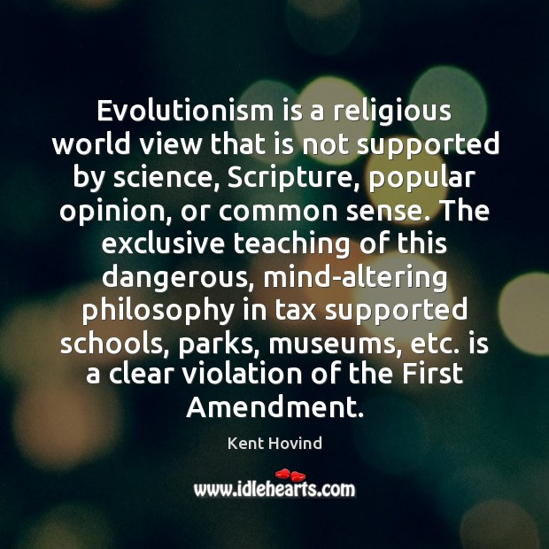 Image, Evolutionism is a religious world view that is not supported by science,