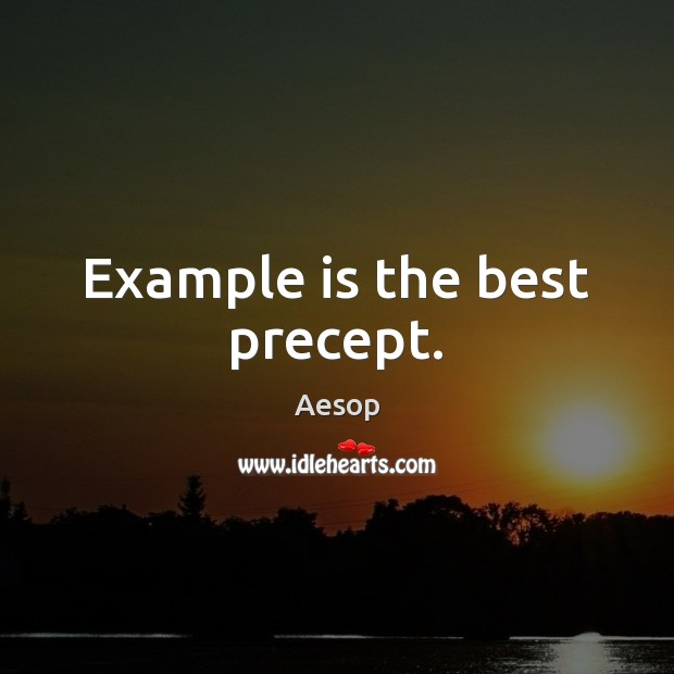 Image, Example is the best precept.