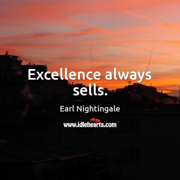 Excellence always sells. Image