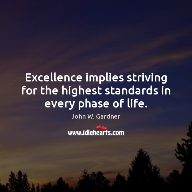 Image, Excellence implies striving for the highest standards in every phase of life.