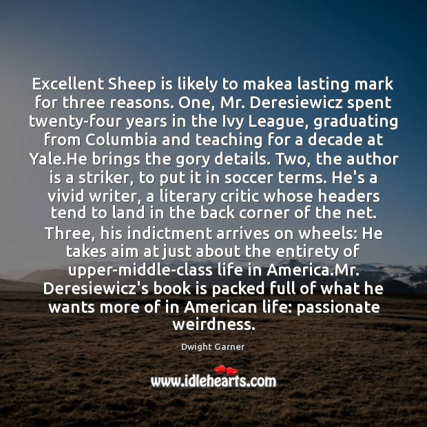 Excellent Sheep is likely to makea lasting mark for three reasons. One, Image
