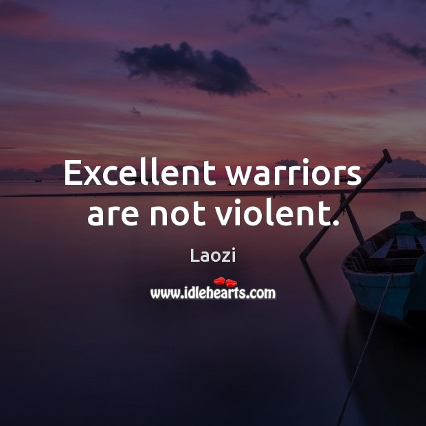 Image, Excellent warriors are not violent.