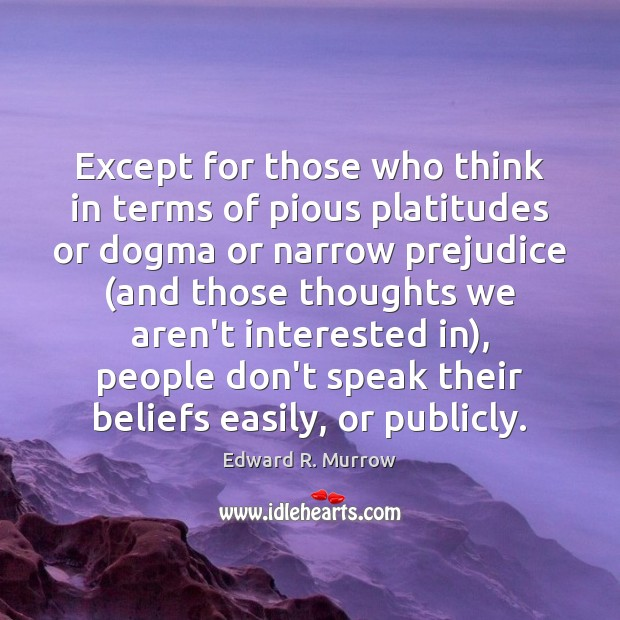Except for those who think in terms of pious platitudes or dogma Image