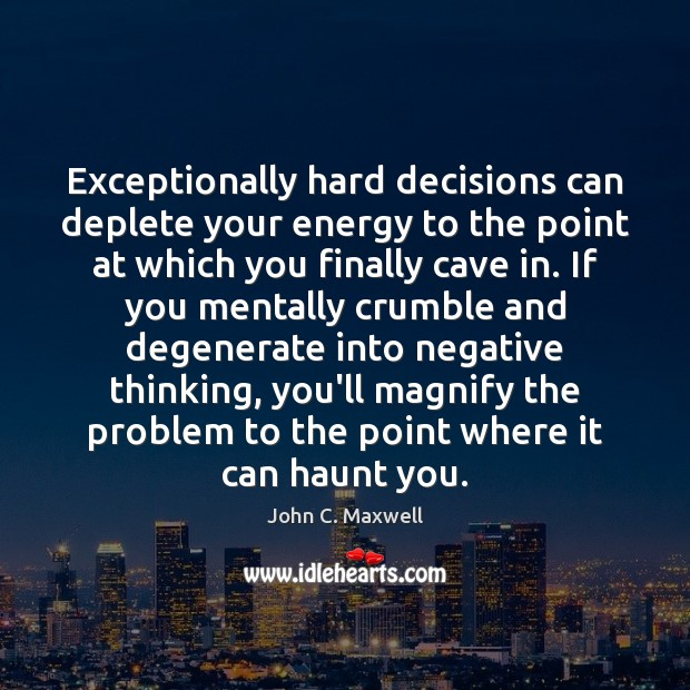 Image, Exceptionally hard decisions can deplete your energy to the point at which