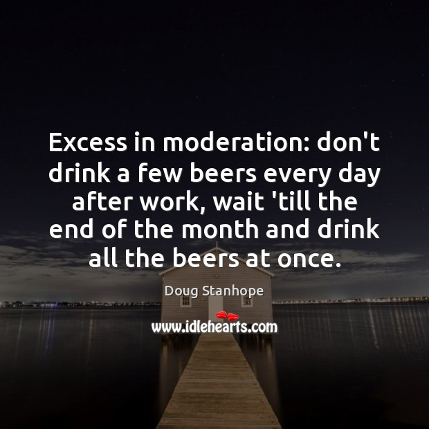Excess in moderation: don't drink a few beers every day after work, Image