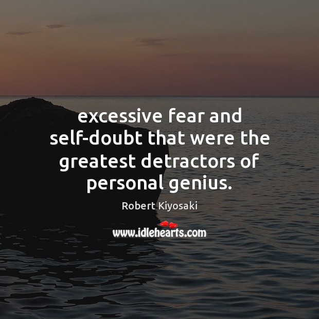 Image, Excessive fear and self-doubt that were the greatest detractors of personal genius.