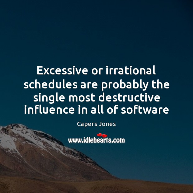Image, Excessive or irrational schedules are probably the single most destructive influence in