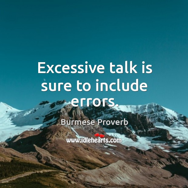 Excessive talk is sure to include errors. Burmese Proverbs Image