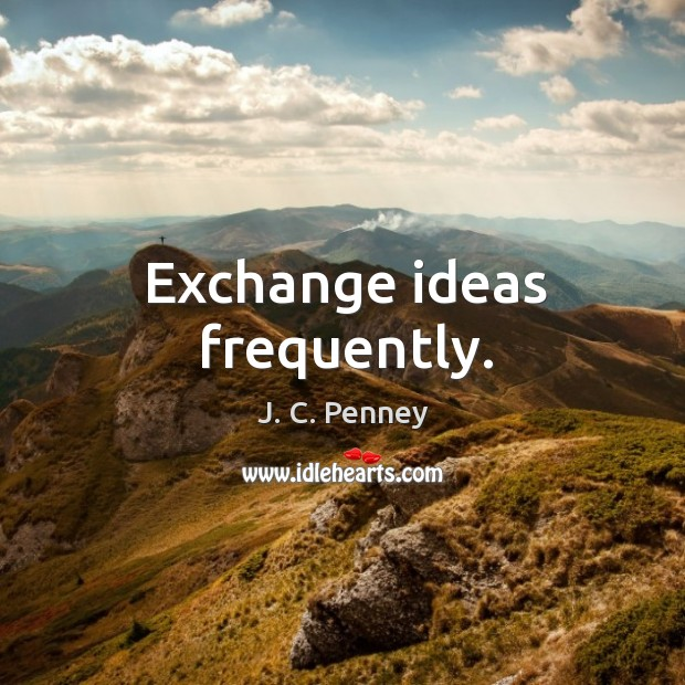 Exchange ideas frequently. Image