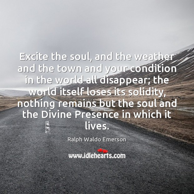 Excite the soul, and the weather and the town and your condition Image