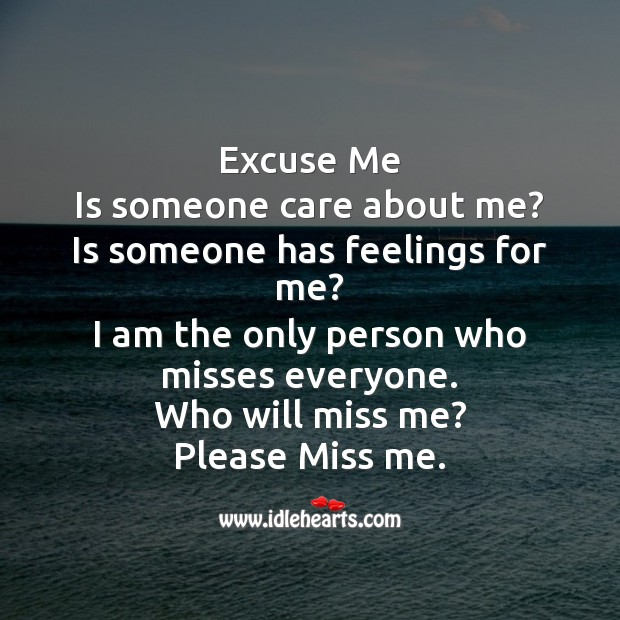 Excuse me  is someone care about me? Missing You Messages Image
