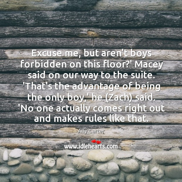Excuse me, but aren't boys forbidden on this floor?' Macey said Image