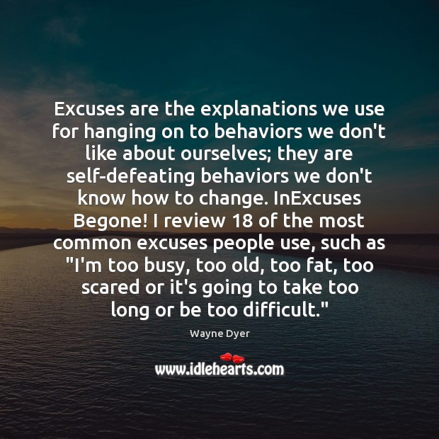 Image, Excuses are the explanations we use for hanging on to behaviors we