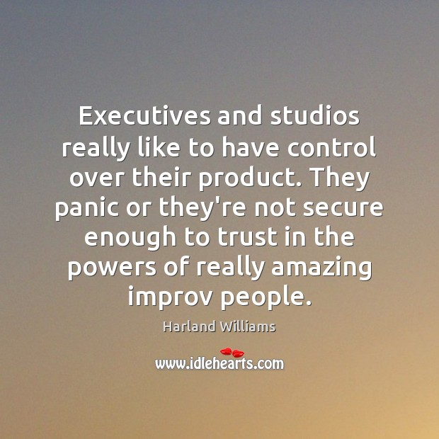 Executives and studios really like to have control over their product. They Image