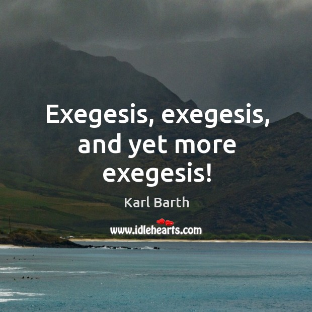 Exegesis, exegesis, and yet more exegesis! Image