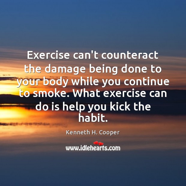 Exercise can't counteract the damage being done to your body while you Image