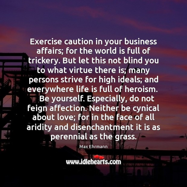 Exercise caution in your business affairs; for the world is full of Exercise Quotes Image