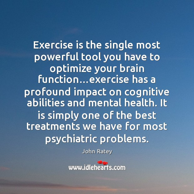 Exercise is the single most powerful tool you have to optimize your Image