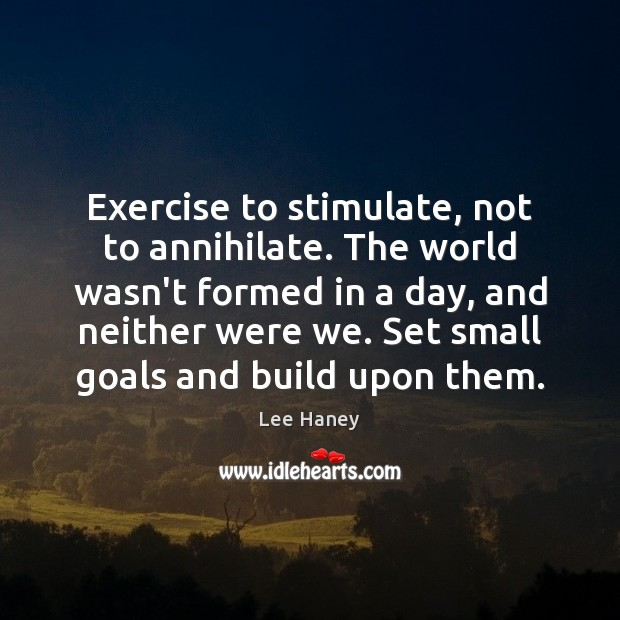 Image, Exercise to stimulate, not to annihilate. The world wasn't formed in a