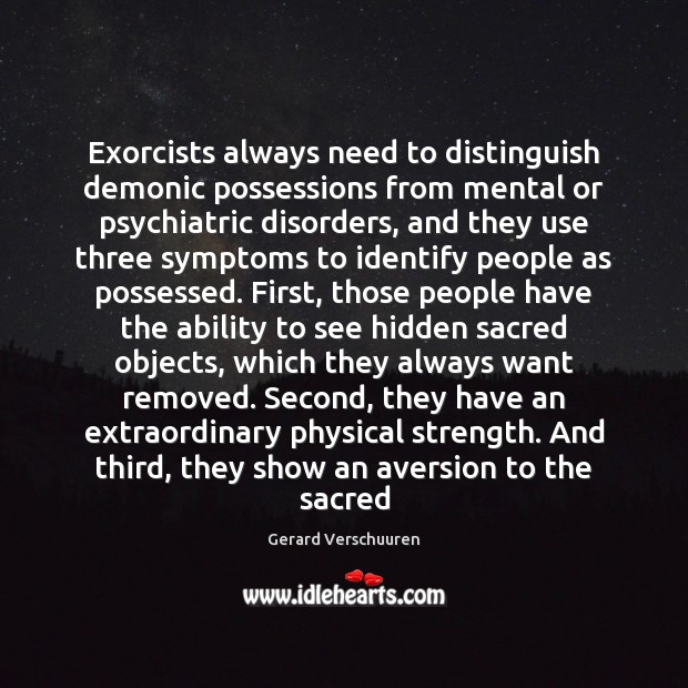 Exorcists always need to distinguish demonic possessions from mental or psychiatric disorders, Image