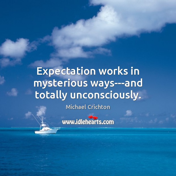 Expectation works in mysterious ways—and totally unconsciously. Image