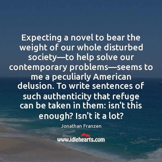 Expecting a novel to bear the weight of our whole disturbed society— Image