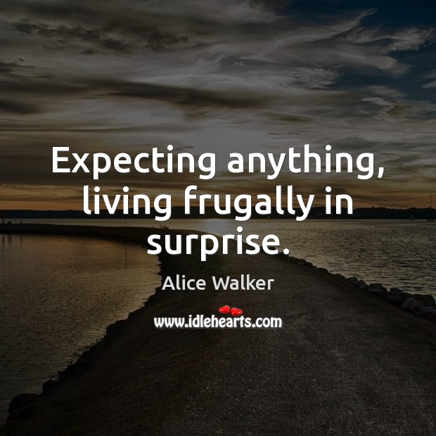 Image, Expecting anything, living frugally in surprise.