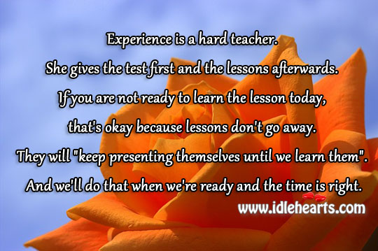 Experience is a hard and best teacher. Image