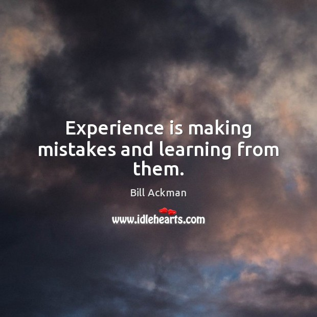 Experience is making mistakes and learning from them. Experience Quotes Image